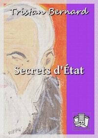 Tristan Bernard - Secrets d'Etat.