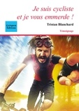 Tristan Blanchard - Je suis cycliste et je vous emmerde !.