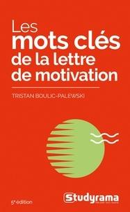 Tristan Boulic-Palewski - Les mots clés de la lettre de motivation.