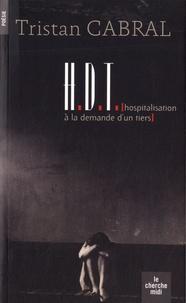 Tristan Cabral - HDT (Hospitalisation à la demande d'un tiers).
