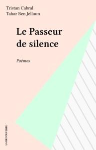 Tristan Cabral - Le Passeur de silence.