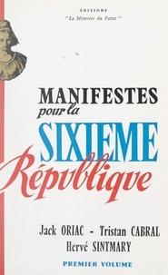 Tristan Cabral et Jack Oriac - Manifeste pour la Sixième République (1).