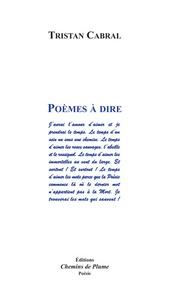 Tristan Cabral - Poèmes à dire.