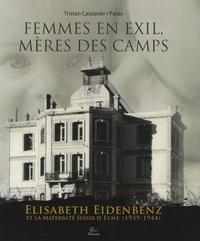 Galabria.be Femmes en exil, mères des camps - Elisabeth Eidenbenz et la Maternité Suisse d'Elne (1939-1944) Image