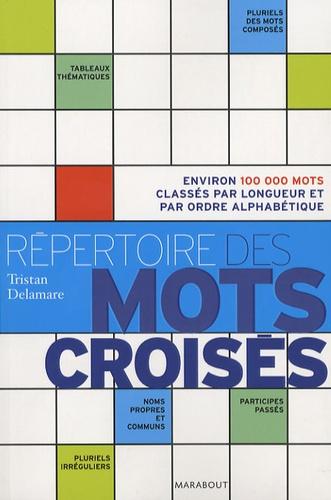 Tristan Delamare - Le Répertoire des mots croisés.
