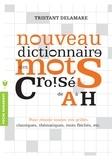 Tristan Delamare - Nouveau dictionnaire des mots croisés de A à H.