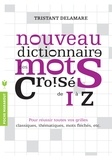 Tristan Delamare - Nouveau dictionnaire des mots croisés de I à Z.