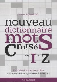 Tristan Delamare - Nouveau dictionnaire des mots croisés - Tome 2 (I-Z).