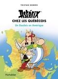 Tristan Demers - Astérix chez les Québécois - Un Gaulois en Amérique.