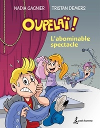 Tristan Demers et Nadia Gagnier - L'abominable spectacle - Tome 1.