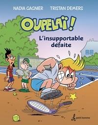 Tristan Demers et Nadia Gagnier - L'insupportable défaite - Tome 4.