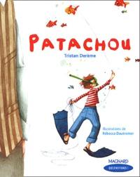 Tristan Derème et Rébecca Dautremer - Patachou.
