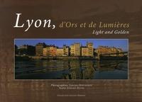 Tristan Deschamps et Gérard David - Lyon, d'Ors et de Lumières - Edition bilingue français-anglais.