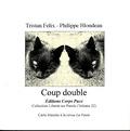 Tristan Felix et Philippe Blondeau - Coup double.