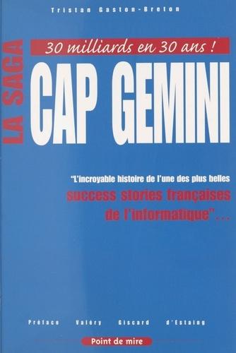 """LA SAGA CAP GEMINI. """" L'incroyable histoire de l'une des plus belles success stories françaises de l'informatique """"..."""