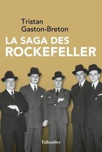 Tristan Gaston-Breton - La saga des Rockefeller.