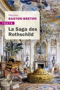 Tristan Gaston-Breton - La saga des Rothschild - L'argent, le pouvoir et le luxe.