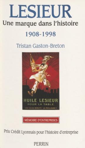 LESIEUR. Une marque dans l'histoire 1908-1998