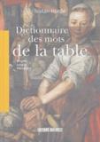 Tristan Hordé - Dictionnaire des mots de la table - Histoire, langue, patrimoine.