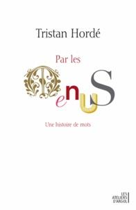 Tristan Hordé - Par les menus - Une histoire de mots.