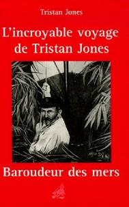 Tristan Jones - L'incroyable voyage de Tristan Jones.