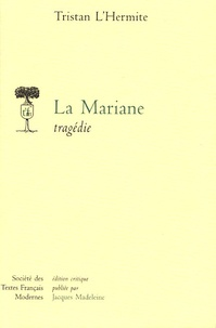 Tristan L'Hermite - La Mariane.