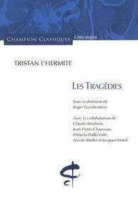 Tristan L'Hermite - Les Tragédies.