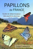 Tristan Lafranchis - Papillons de France - Guide de détermination des papillons diurnes (rhopalocères, zygènes et hétérocères diurnes).