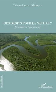 Tristan Lefort-Martine - Des droits pour la nature ? - L'expérience équatorienne.