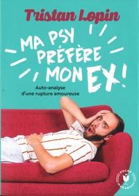 Ebooks pour mobile Ma psy préfère mon ex  - Chroniques d'une dépendance affective 9782501141239 (French Edition)