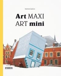Tristan Manco - Art maxi Art mini.