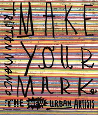Tristan Manco - Make Your Mark - The New Urban Artists.