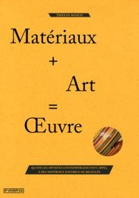 Tristan Manco - Matériaux + Art = Oeuvre - Quand les artistes contemporains font appel à des matériaux naturels ou recyclés.