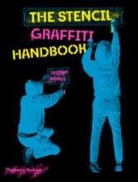 Tristan Manco - The stencil graffiti handbook.