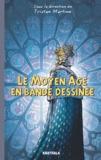 Tristan Martine - Le Moyen Age en bande dessinée.