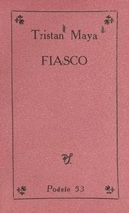Tristan Maya - Fiasco.