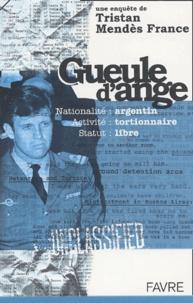 Tristan Mendès France - Gueule d'ange. - Nationalité : Argentin/Activité : tortionnaire/Statut : libre.