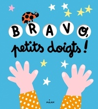 Bravo, petits doigts ! - Tristan Mory |