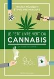 Tristan Péloquin et Philippe Mercure - Le Petit Livre vert du cannabis - Un guide de survie.