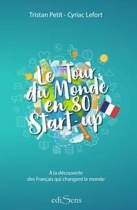 Histoiresdenlire.be Le tour du monde en 80 start-up - A la découverte des Français qui changent le monde Image