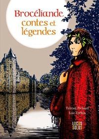 Tristan Pichard et Loïc Tréhin - Brocéliande - Contes et légendes.