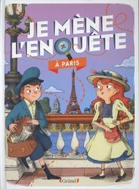 Tristan Pichard et Alice Morentorn - Je mène l'enquête à Paris.