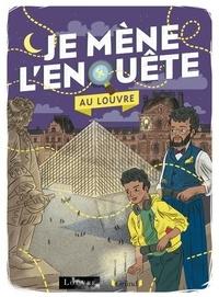 Tristan Pichard et Emilie Angebault - Je mène l'enquête au Louvre.