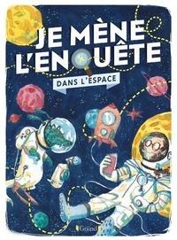 Tristan Pichard et Axel Mahe - Je mène l'enquête dans l'espace.