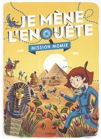Tristan Pichard et Caroline Ayrault - Je mène l'enquête Mission Momie.