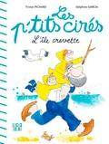 Tristan Pichard et Delphine Garcia - Les P'tits cirés  : L'île crevette.