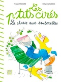 Tristan Pichard et Delphine Garcia - Les P'tits cirés  : La chasse aux sauterelles.