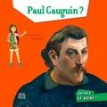 Tristan Pichard et Tiphaine Boilet - Paul Gauguin ?.