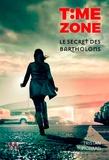 Tristan Pichard - Time Zone  : Le secret des Bartholoms.