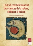 Tristan Pouthier - Le droit constitutionnel et les sciences de la nature, de Bacon à Kelsen.